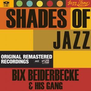 Shades of Jazz (Bix Beiderbecke & His Gang)