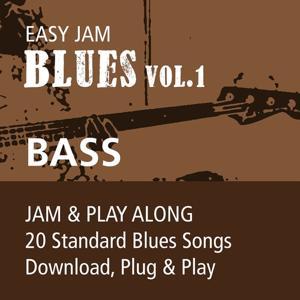 Easy Jam Blues, Vol.1 - Bass (Jam & Play Along, 20 Standard Blues Songs)