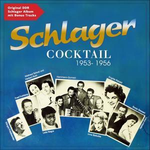 Schlager Cocktail 1953 - 1956 (Original DDR Schlager Album mit Bonus Tracks)