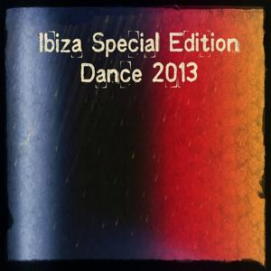 Ibiza Special Edition Dance 2013 (Top 50 Hits Essential for Djs)
