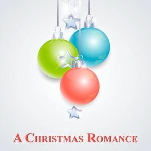 A Christmas Romance (Original Christmas Recordings)
