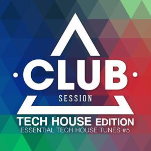 Club Session Tech House Edition, Vol. 5