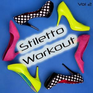 Stiletto Workout, Vol. 2