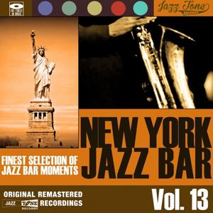 New York Jazz Bar, Vol. 13 (Finest Selection of Jazz Bar Moments)