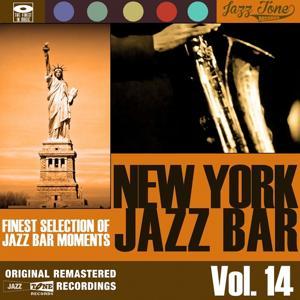 New York Jazz Bar, Vol. 14 (Finest Selection of Jazz Bar Moments)