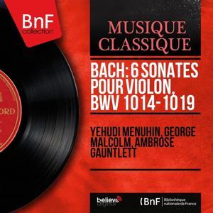 Bach: 6 Sonates pour violon, BWV 1014-1019 (Stereo Version)