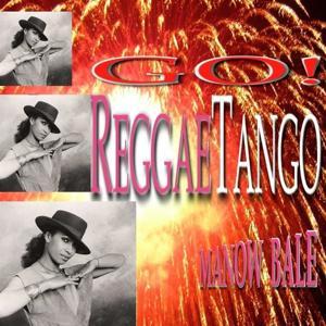 Go! Reggaetango (Dance Version)