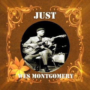 Just Wes Montgomery