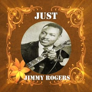 Just Jimmy Rogers