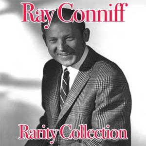 Ray Conniff Rarity Collection
