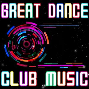 Great Dance Club Music