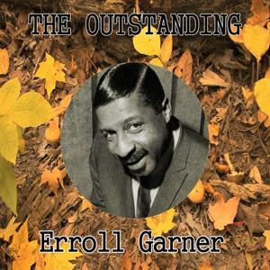 The Outstanding Erroll Garner