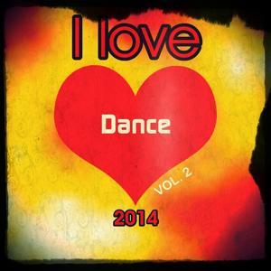 I love Dance 2014, Vol. 2 (Top 20 Club Life Edm House and Electro Tracks)