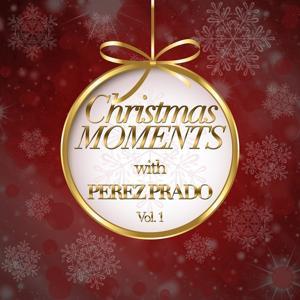 Christmas Moments With Perez Prado, Vol. 1