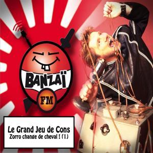 Le grand jeu de cons: Zorro change de cheval !, vol. 1 (Banzaï FM)