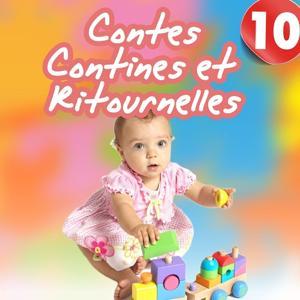 Contes, contines et ritournelles, Vol. 10 (Chants et histoires pour enfants)