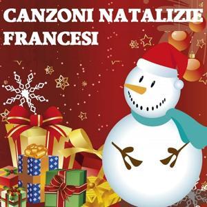 Canzoni Natalizie Francesi (Le più belle canzoni di Natale)