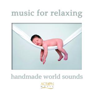 Music for Relaxing (Handmade Worldsounds)