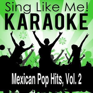 Mexican Pop Hits, Vol. 2 (Karaoke Version)
