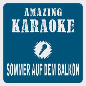 Sommer auf dem Balkon (Radio Edit) [Karaoke Version] (Originally Performed By Cora)