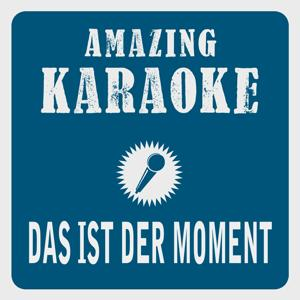 Das ist der Moment (Karaoke Version) (Originally Performed By Toten Hosen)