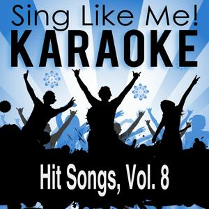 Hit Songs, Vol. 8 (Karaoke Version)