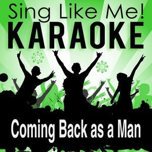 Coming Back As a Man (Karaoke Version)