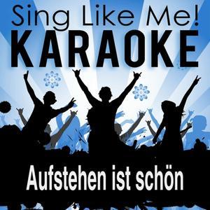 Aufstehen ist schön (Karaoke version)