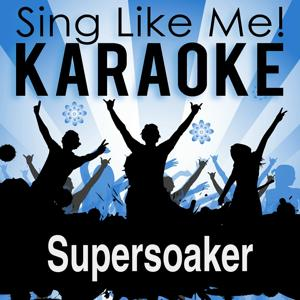 Supersoaker (Karaoke Version)