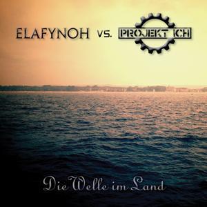 Die Welle im Land (Elafynoh vs. Projekt Ich)