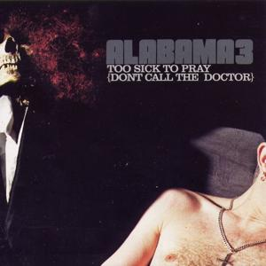 Too Sick to Pray (Don't Call the Doctor)