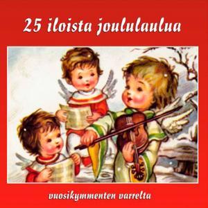 25 Iloista Joululaulua