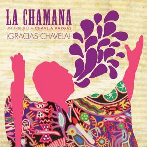 La Chamana : Tributo A Chavela Vargas (Gracias Chavela!)