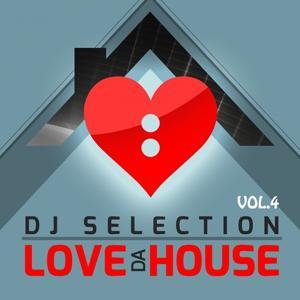 Love Da House, Vol. 4 (DJ Selection)
