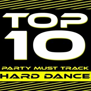 Top 10 Party Must Track (Hard Dance)
