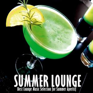Summer Lounge (Best Lounge Music Selection for Summer Aperitif)