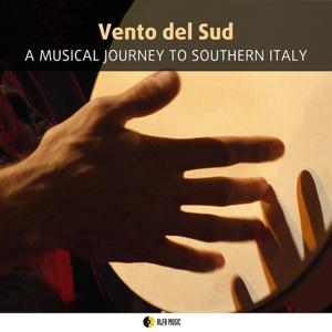 Vento del sud: A Musical Journey to Southern Italy
