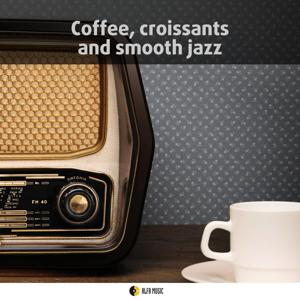 Coffee, Croissants & Smooth Jazz