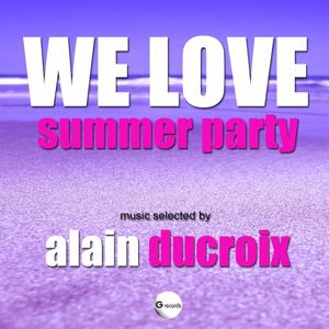 We Love Summer Party (Selected by Alain Ducroix)