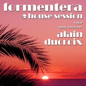 Formentera House Session, Vol. 2 (Music Selected by Alain Ducroix)
