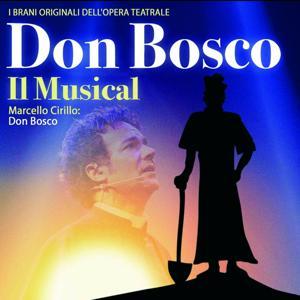 Don Bosco il musical (L'operaio di Dio)