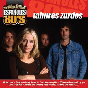 Los Grandes Grupos Españoles de los 80's : Tahures Zurdos
