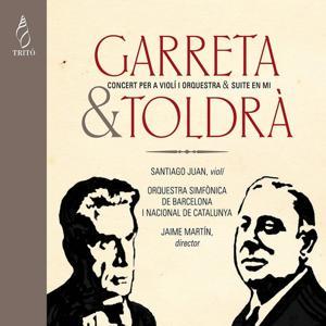 Garreta & Toldrà: Concierto para Violí y Orquestra & Suite in E Major