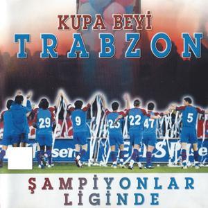 Kupa Beyi Trabzon (Şampiyonlar Liginde)