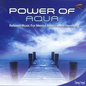 Power of Aqua (Relaxed Music for Mental Balance and Harmony)