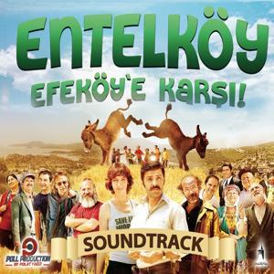 Entelköy Efe Köye Karşı (Original Motion Picture Soundtrack)