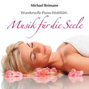Musik für die Seele : Solo-Piano-Wohlfühlmusik
