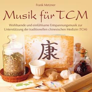Musik für Traditionelle Chinesische Medizin