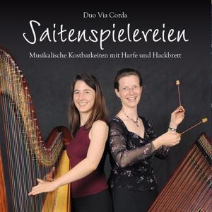 Saitenspielereien (Musikalische Kostbarkeiten mit Harfe und Hackbrett)