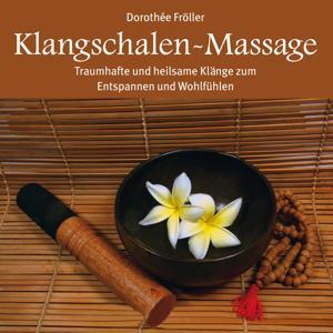 Klangschalen-Massage : Heilsame Klänge der Entspannung